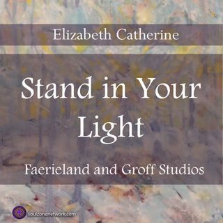 Meditation: Stand in Your Light with Hypnotherapist Elizabeth Catherine