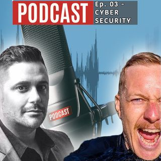 Ep. 03 - Cybersecurity and You