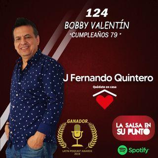 EPISODIO 124-BOBBY VALENTÍN