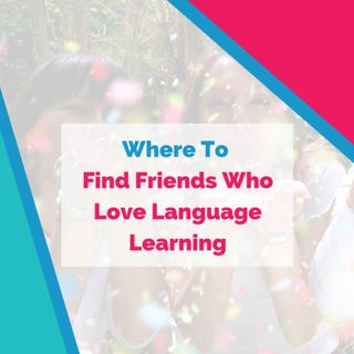 Find Friends Who Love Language Learning [with Polyglots in Ljubljana, Slovenia]