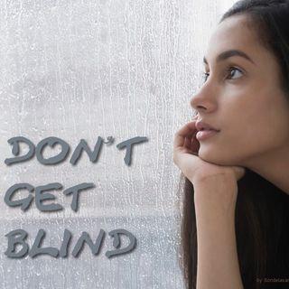 Don't get blind