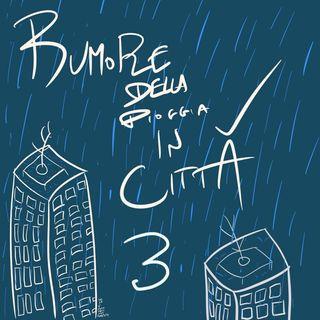 Rumori della pioggia in cittá 3.