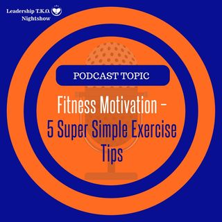 Fitness Motivation - 5 Super Simple Exercise Tips | Lakeisha McKnight | Fitness Friday