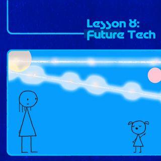 Lesson 8: Future Tech