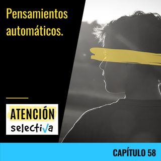 CAPÍTULO 58 - Pensamientos automáticos