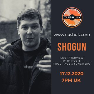 The Cush:UK Takeover Show - EP.100 - Prod Rage & fungiFerg - Special Guest Shogun