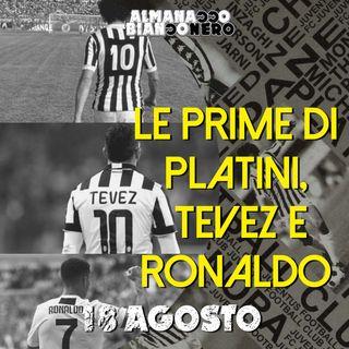 18 agosto - La prima di Platini, Tevez e Ronaldo