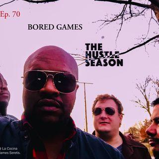 The Hustle Season: Ep. 70 Bored Games