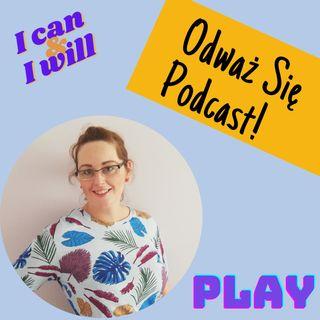 Odważ się! Podcast Magdalena Far