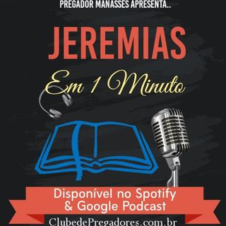 Bíblia em 1 Minuto - EP29 Jeremias