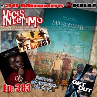 Midsommar, Vicis Interimo Episode 384