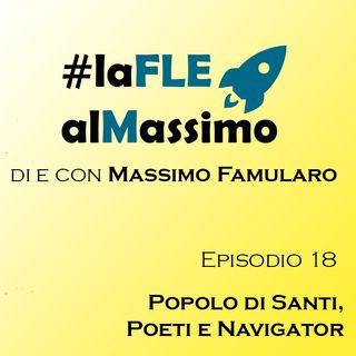 FLE – Episodio 18 - Popolo di Santi Poeti e Navigator