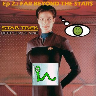 "Season 1, Episode 2: ""Far Beyond the Stars"" (DS9) with Jenna"