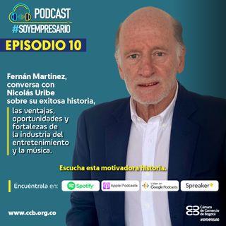 Ep10. Conoce la historia de Fernán Martínez líder y empresario de la industria de la música