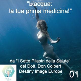 """""""L'acqua: la tua prima medicina!""""   🎧🇮🇹  Ep. 01"""