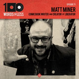 Matt Miner, comic book writer/creator of Liberator