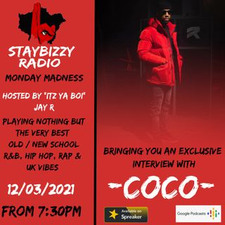 """StayBizzyRadio: Ep.22 - Monday Madness - With An Exclusive Interview With CoCo Hosted By """"Itz Ya Boi"""" Jay R"""