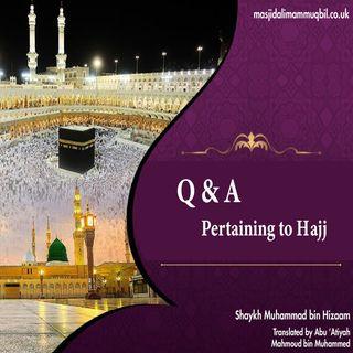 Questions and Answers Pertaining to Hajj | Shaykh Muhammad bin Hizam 1434H.