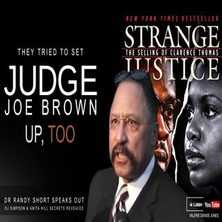 THEY TRIED TO SET JUDGE JOE BROWN Up +HARVEY WEINSTEIN, ANITA HILL, OJ ... Private SECRETS