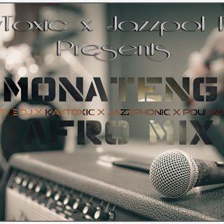 Calpol The DJ x KayToxic x Jazzphonic x Poulinah x Vito  - Monateng (Afro Mix)