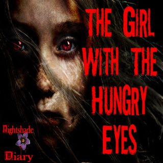 The Girl With the Hungry Eyes | Strange Story | Podcast