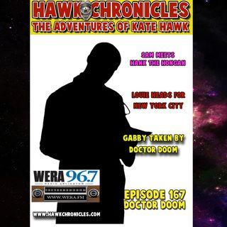 """Episode 167 Hawk Chronicles """"Doctor Doom"""""""