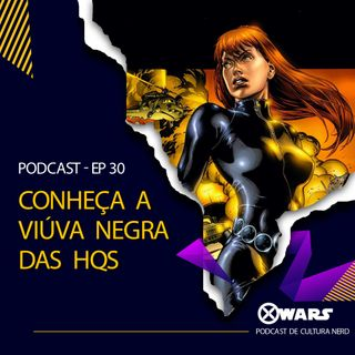 XWARS #30 Conheça a Viúva Negra das HQs