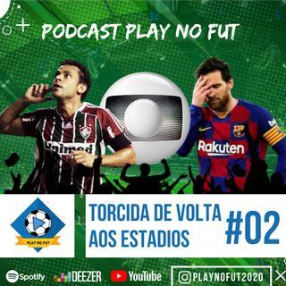 TORCIDA DE VOLTA AOS ESTÁDIOS #02Episodio