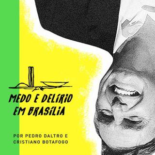 Medo e Delírio em Brasília #Dia 440 | O começo do fim