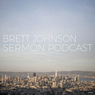Brett Johnson Sermon Podcast