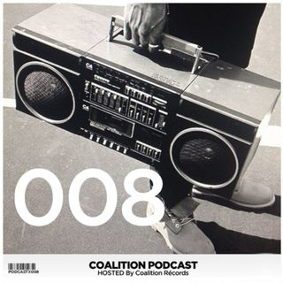 Coalition Podcast | Episode #008 (Exclusive tracks of the friday)