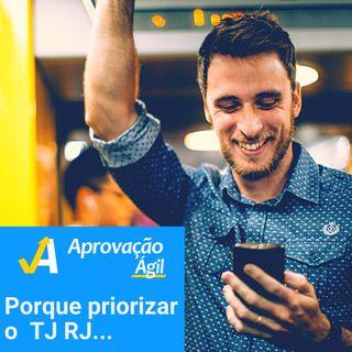 #37 - Porque priorizar o concurso do TJ RJ...