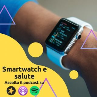 Smartwatch e salute: Sarà questo campo a svoltare il mercato?