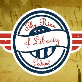 The Rise Of Liberty Podcast - 36 Dems and a Danzig S3E3