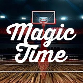 🏀 Episode 4 Of The #MagicTime #Podcast