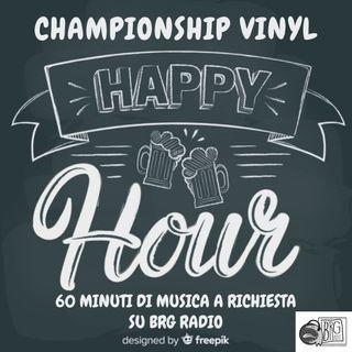 Championship Vinyl Happy Hour 7 febbraio 21