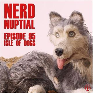Episode 095 - Isle of Dogs, Lost in Space, and The Greatest Showman