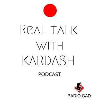 Episode 2 - REAL TALK WITH KARDASH