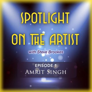 Episode 1: Spotlight on Amrit Singh