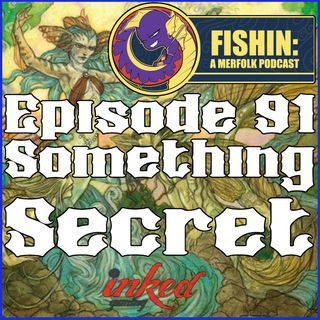 Episode 91: Something Secret