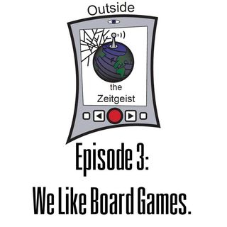 Episode 3 - We Like Board Games