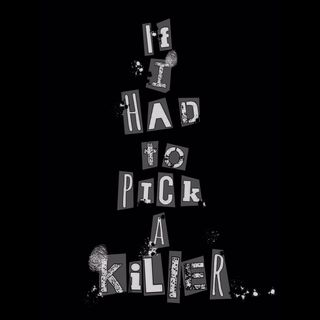 Chapter 24: If I Had to Pick a Killer...