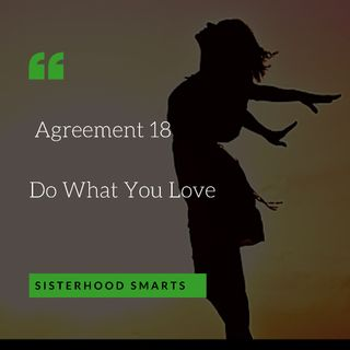Agreement Episode 18 Do What You Love