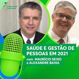 Episódio 12 - Perspectivas para 2021 em Saúde e Gestão de Pessoas - Alexandre Bahia e Maurício Seixo