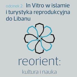2. In Vitro w islamie i turystyka reprodukcyjna do Libanu