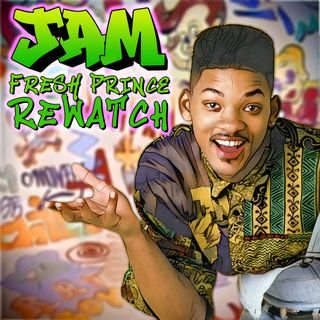 Jam! A Fresh Prince Rewatch