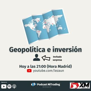 La geopolítica y su relación con nuestras inversiones