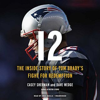Sports of All Sorts: Casey Sherman Author of 12 the Essential Tom Brady book