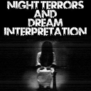 Night Terrors and Dream Interpretation