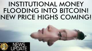 Huge Money Flooding Into Bitcoin - New Price Highs Inevitable